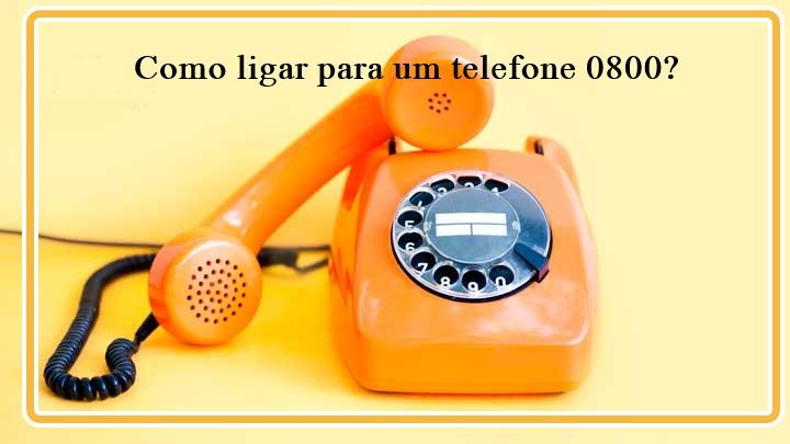 Como ligar para um telefone 0800?